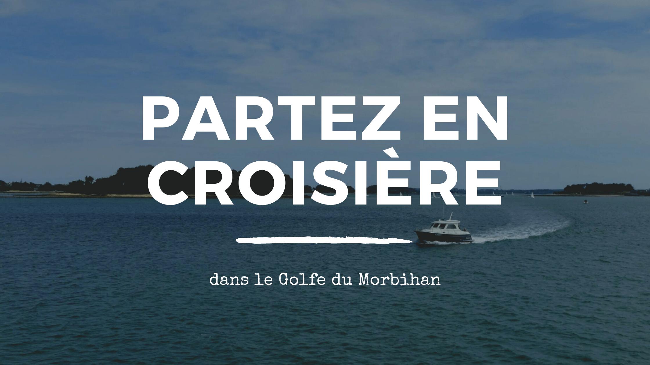 Croisières dans le Golfe du Morbihan