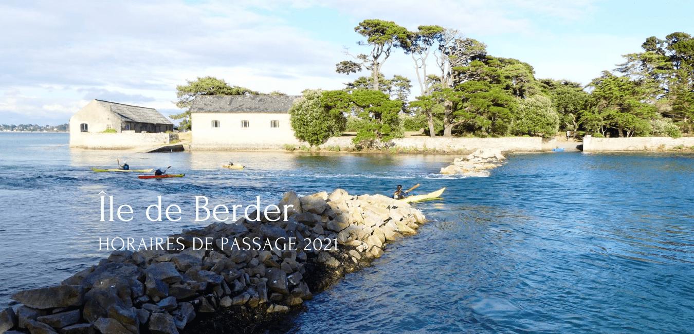 L'île Berder : Horaires 2021