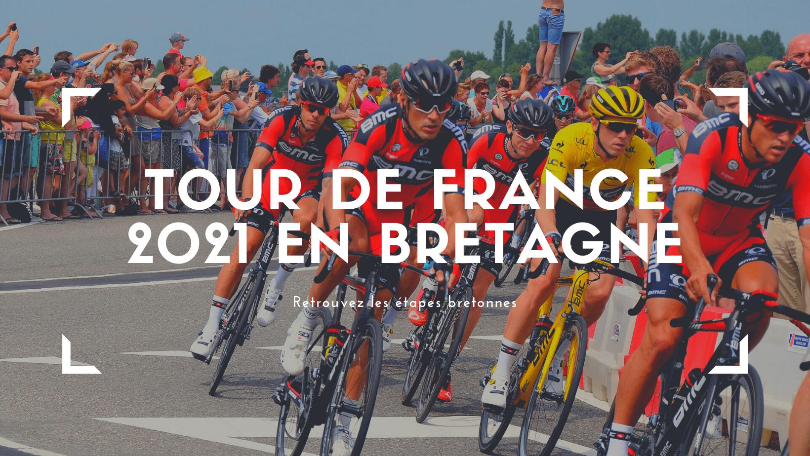 Le tour de France 2021 en Bretagne !
