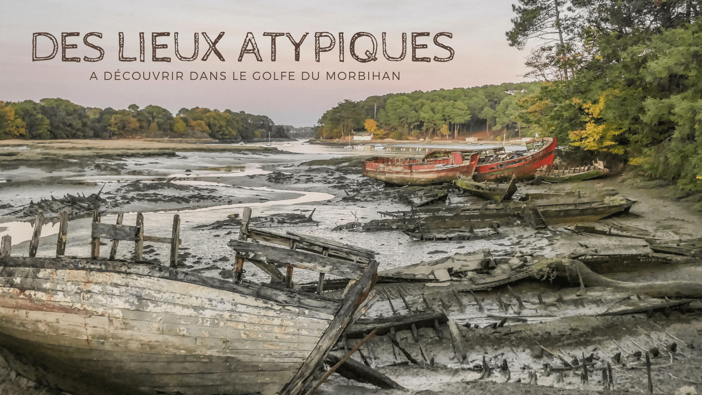 Des lieux atypiques dans le Golfe du Morbihan